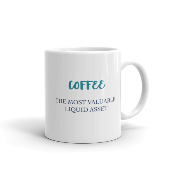 White Finance Mug - Coffee the most valuable liquid asset