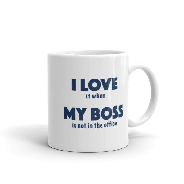 White Finance Mug - I love it when my boss is not in the office