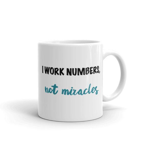 White Finance Mug - I work numbers, not miracles