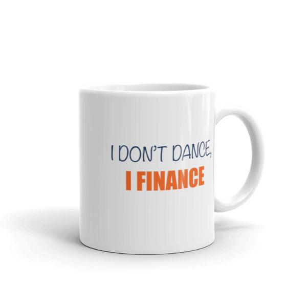 White Finance Mug - I Don't Dance, I Finance