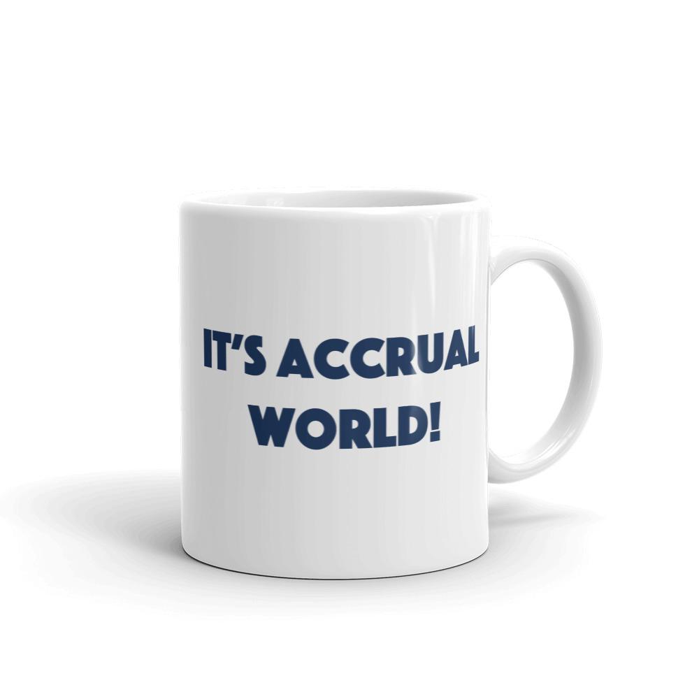White Finance Mug - It's accrual world!