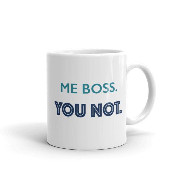 White Finance Mug - Me Boss. You Not
